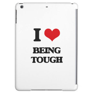 I love Being Tough Case For iPad Air