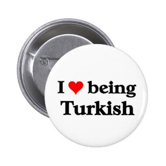 I love being Turkish Pinback Button