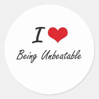 I love Being Unbeatable Artistic Design Classic Round Sticker