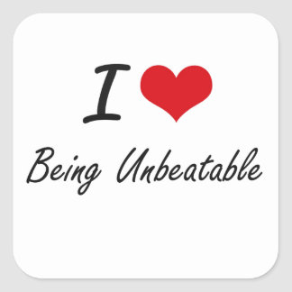 I love Being Unbeatable Artistic Design Square Sticker