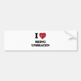 I love Being Unbeaten Car Bumper Sticker