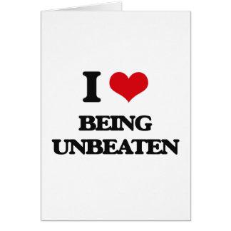 I love Being Unbeaten Greeting Card