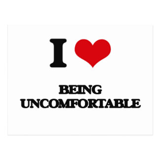 I love Being Uncomfortable Postcard