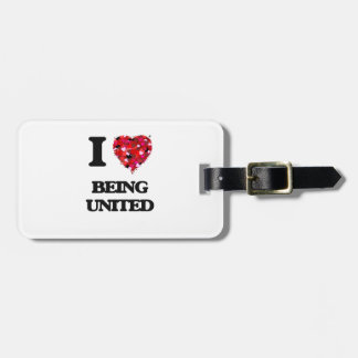 I love Being United Travel Bag Tag
