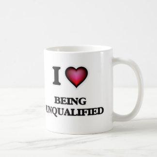 I love Being Unqualified Coffee Mug
