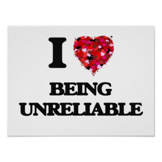 I love Being Unreliable Poster
