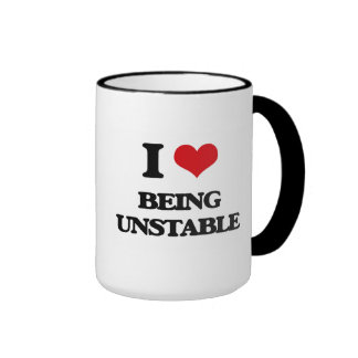 I love Being Unstable Ringer Coffee Mug