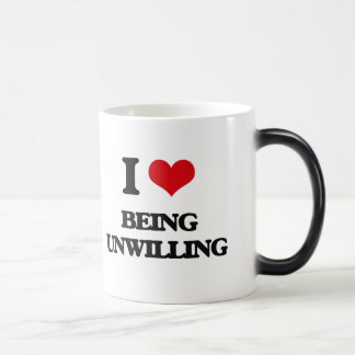 I love Being Unwilling Coffee Mugs