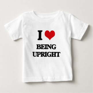 I love Being Upright T Shirt