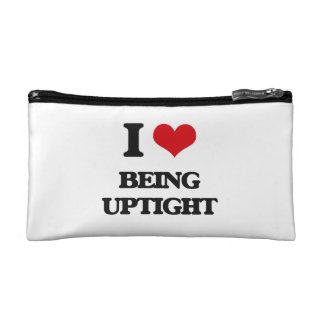 I love Being Uptight Cosmetic Bags