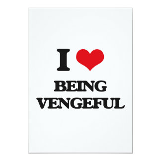 I love Being Vengeful 5x7 Paper Invitation Card