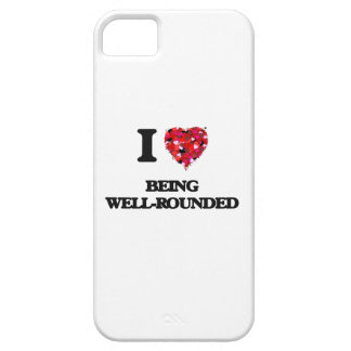 I love Being Well-Rounded iPhone 5 Case