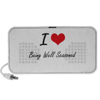 I Love Being Well Seasoned Artistic Design iPod Speakers