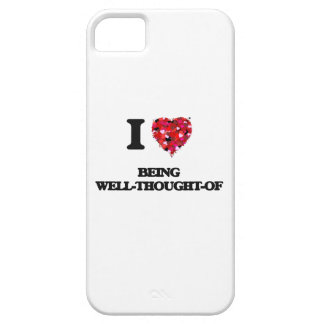 I love Being Well-Thought-Of iPhone 5 Covers
