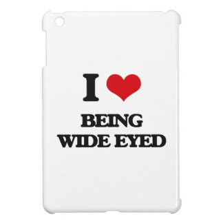 I love Being Wide-Eyed iPad Mini Cover