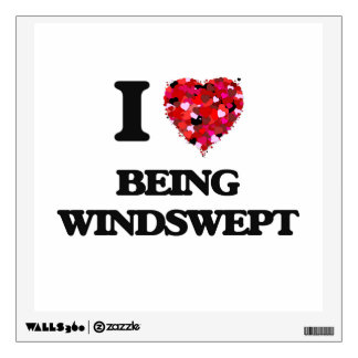 I love Being Windswept Room Sticker