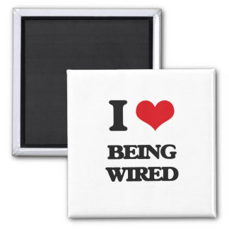 I love Being Wired Refrigerator Magnets