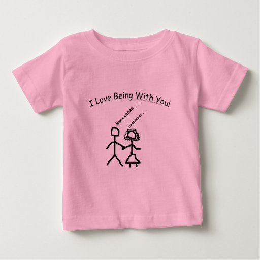 I Love Being With You! Tshirt