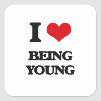 I love Being Young Square Sticker