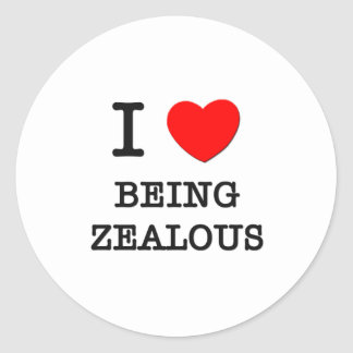 I Love Being Zealous Classic Round Sticker