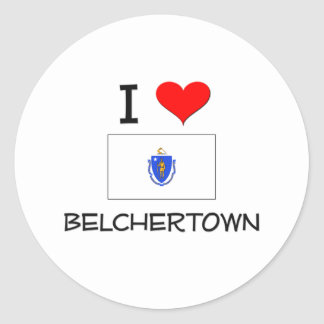 I Love Belchertown Massachusetts Round Sticker