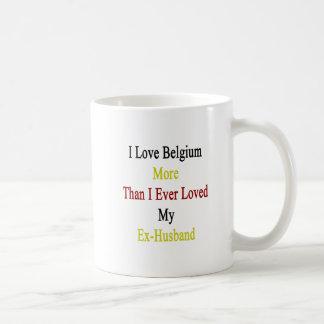 I Love Belgium More Than I Ever Loved My Ex Husban Classic White Coffee Mug