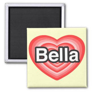 I love Bella. I love you Bella. Heart 2 Inch Square Magnet