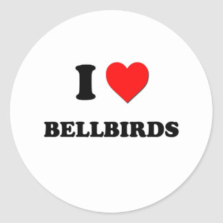 I Love Bellbirds Round Sticker