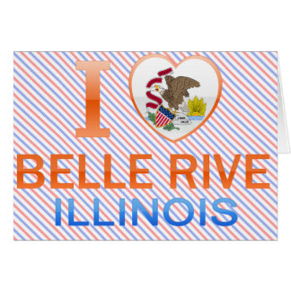 I Love Belle Rive, IL Greeting Card