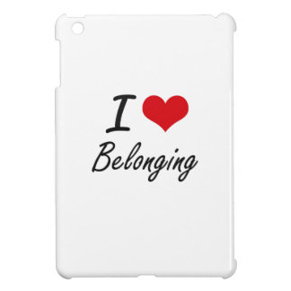 I Love Belonging Artistic Design Cover For The iPad Mini