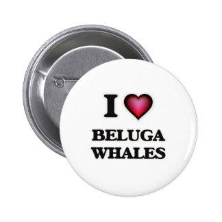 I Love Beluga Whales Button