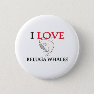 I Love Beluga Whales Pinback Button