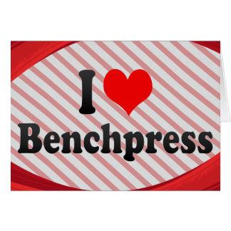 I love Benchpress Card