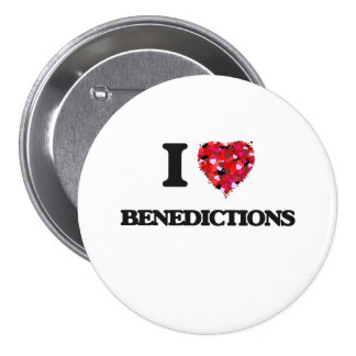 I Love Benedictions 3 Inch Round Button