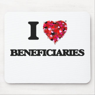 I Love Beneficiaries Mouse Pad