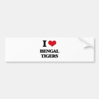 I love Bengal Tigers Bumper Stickers