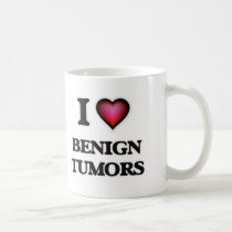 I Love Benign Tumors Coffee Mug