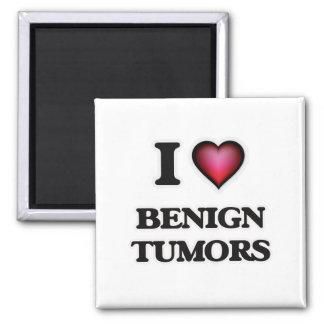 I Love Benign Tumors Magnet