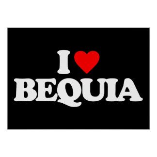 I LOVE BEQUIA POSTERS