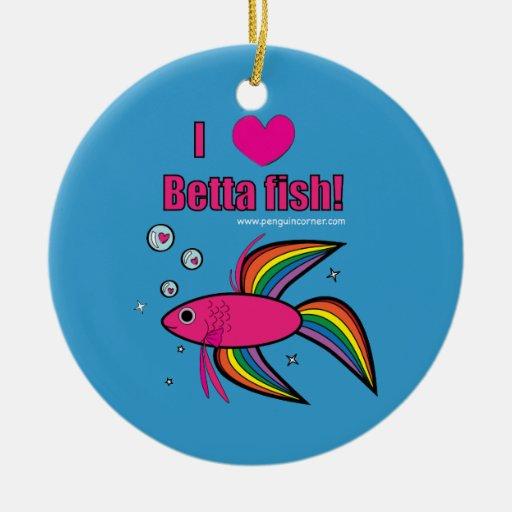 I love betta fish ornament zazzle for I love the fishes