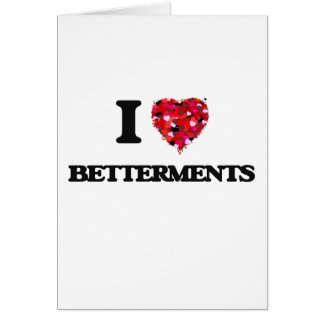 I Love Betterments Greeting Card