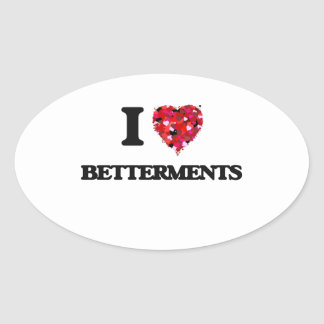 I Love Betterments Oval Sticker