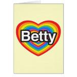 I love Betty. I love you Betty. Heart Greeting Card