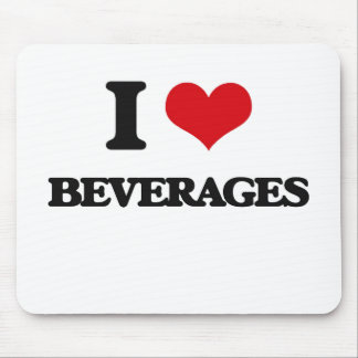 I Love Beverages Mouse Pad