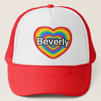 I love Beverly. I love you Beverly. Heart Trucker Hat