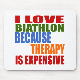 I Love Biathlon Because Therapy Is Expensive Mouse Pad