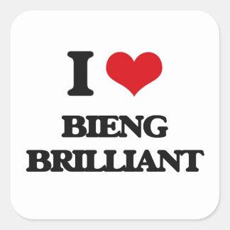 I Love Bieng Brilliant Square Sticker