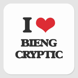 I love Bieng Cryptic Square Sticker