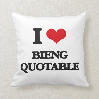 I Love Bieng Quotable Throw Pillows