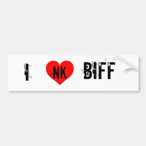 I LOVE BIFF BUMPER STICKERS